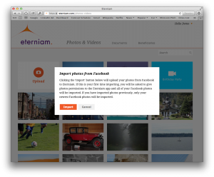 Eterniam allows you to easily import photos from Facebook and then own the content.