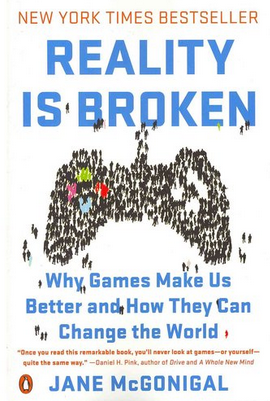 Jane McGonigal's best-selling book, Reality is Broken.