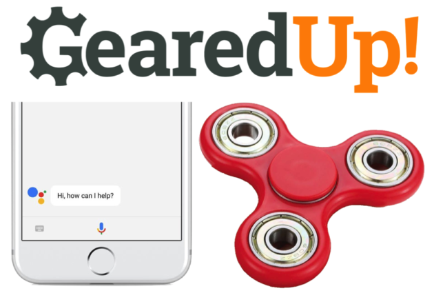 Geared Up: Google Assistant vs. Amazon Alexa, and understanding the allure of the fidget spinner