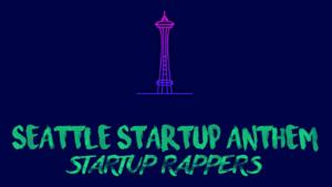 Seattle Startup Anthem