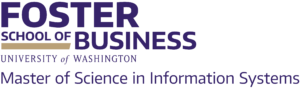UW Foster School of Business Master of Science in Information Systems