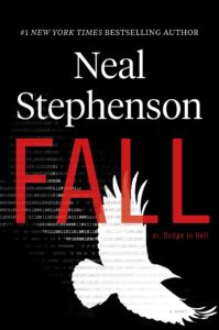 "Neal Stephenson's ""Fall; or, Dodge in Hell"""