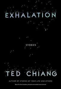 Exhalación: Historias de Ted Chiang